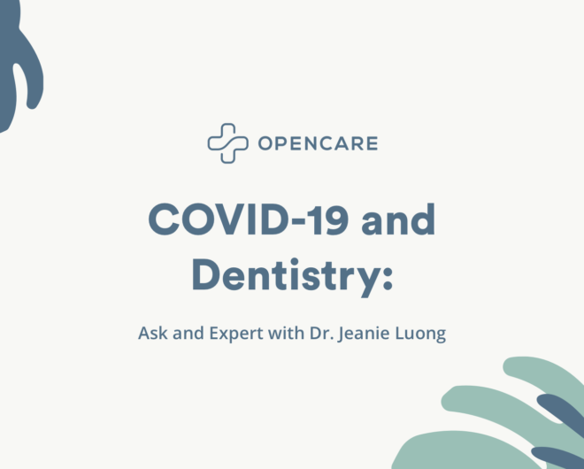 COVID-19 and Dentistry: Ask an Expert with Dr. Jeanie Luong