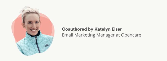 Coauthored by email marketing expert, Katelyn Elser